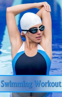 All You Need to Know About a Swimming Workout