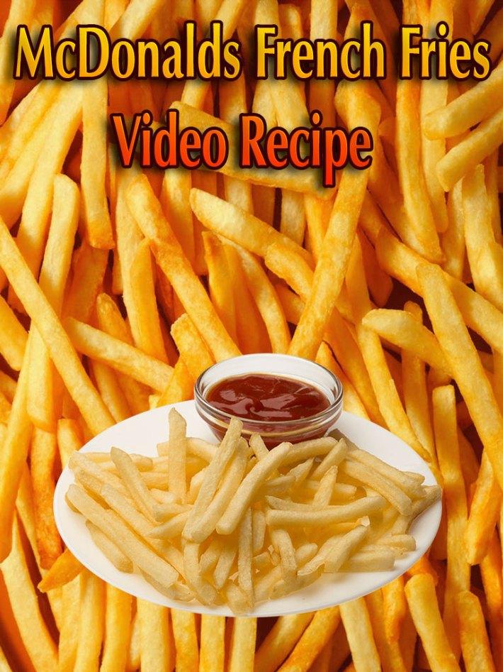 McDonalds French Fries – Video Recipe