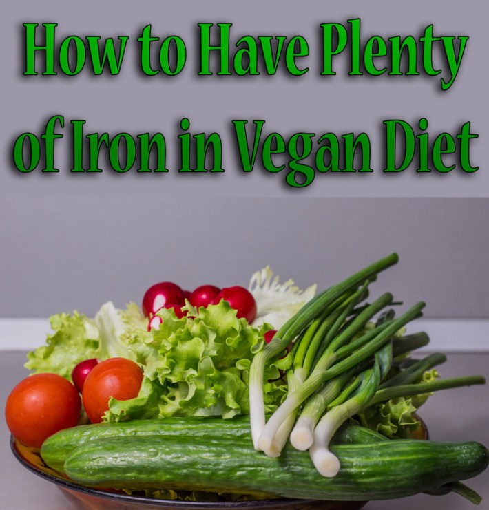 How to Have Plenty of Iron in Vegan Diet