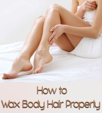 How to Wax Body Hair Properly