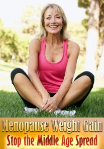 Menopause Weight Gain: Stop the Middle Age Spread