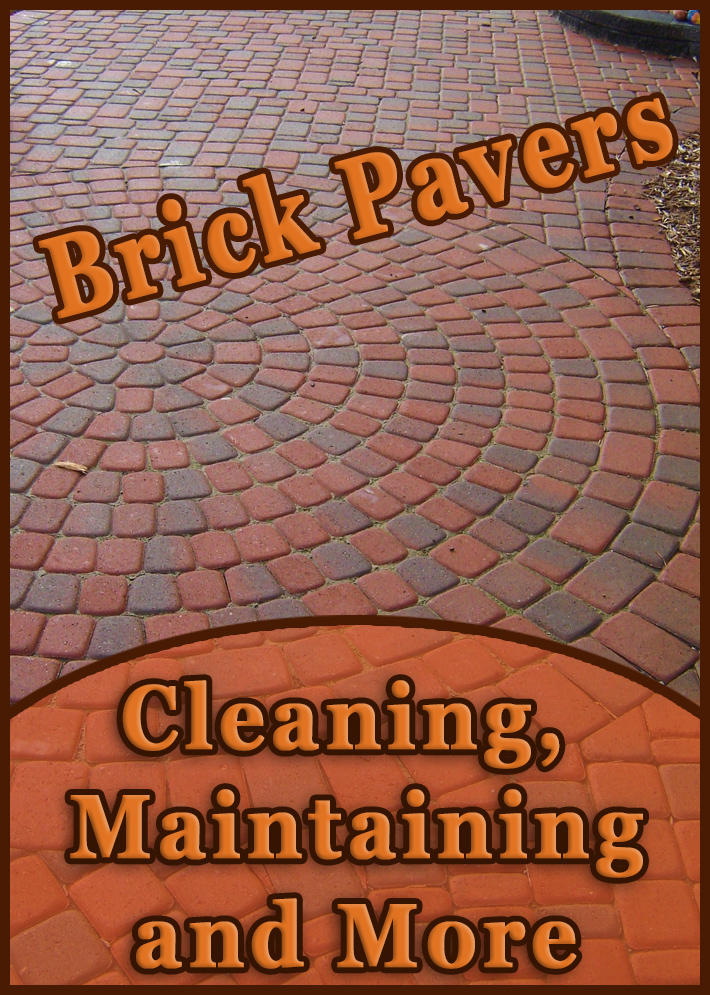 Brick Pavers - Cleaning, Maintaining and More - Quiet Corner
