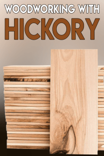 Woodworking Tips – Woodworking with Hickory