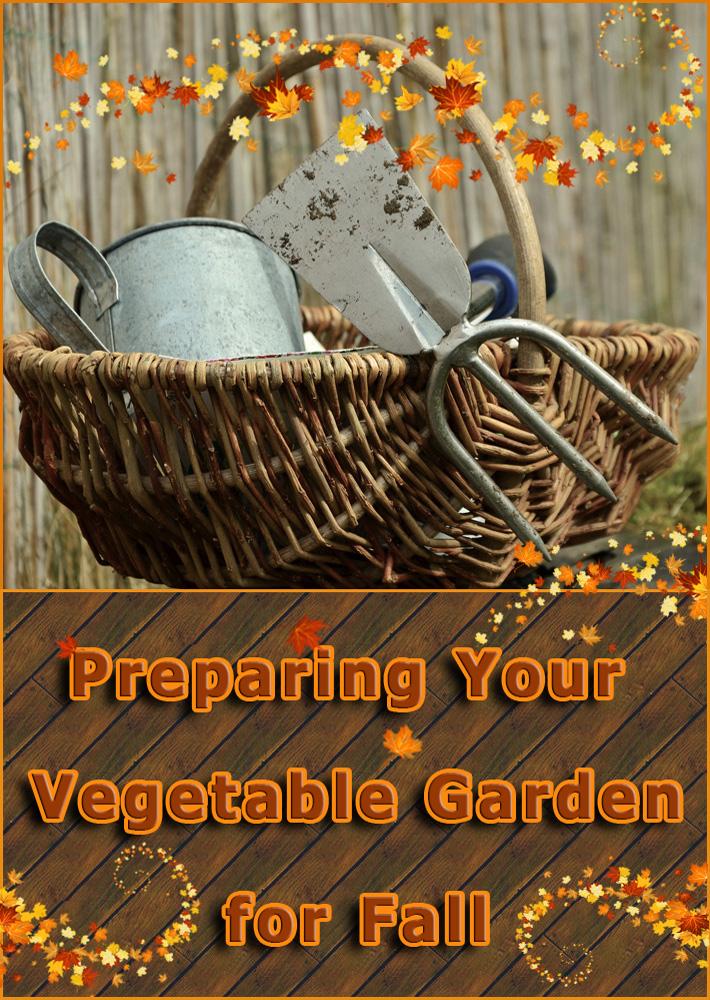 Preparing Your Vegetable Garden for Fall