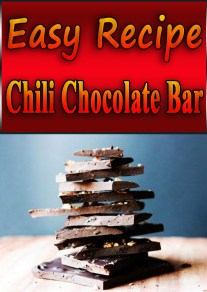 Easy Chili Chocolate Bar Recipe