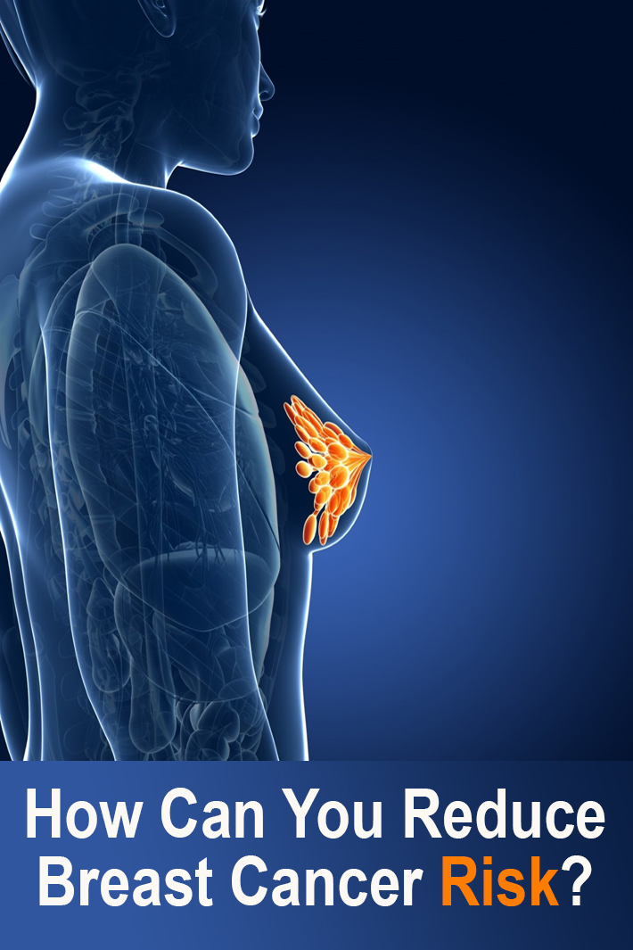 How Can You Reduce Breast Cancer Risk?