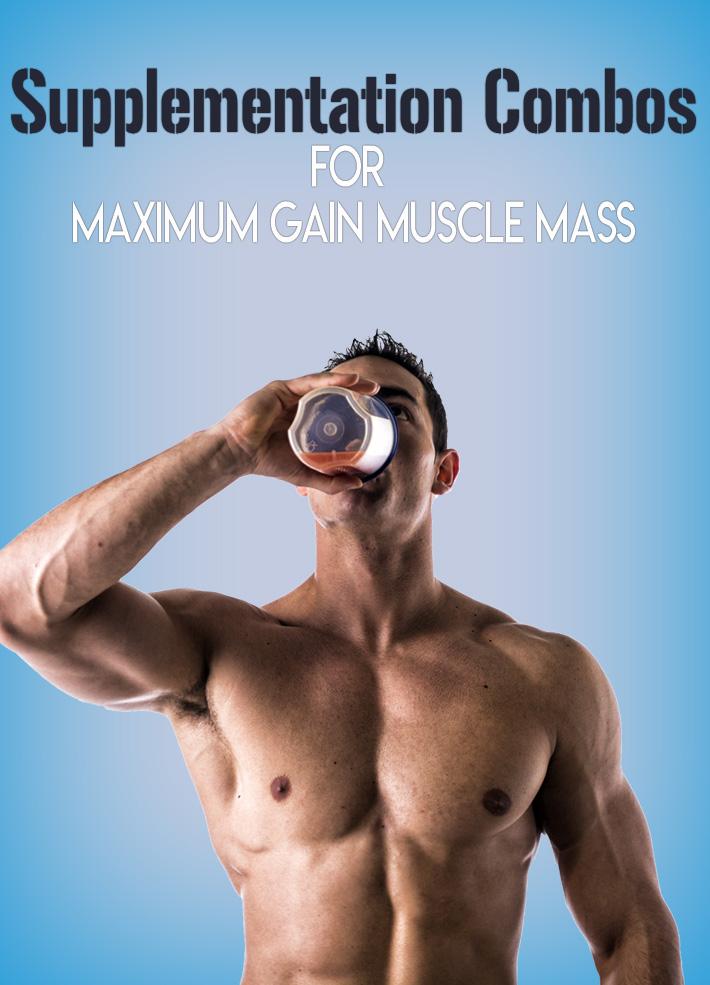 Supplementation Combos for Maximum Gain Muscle Mass