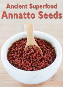 Ancient Superfood: Annatto Seeds