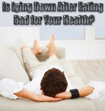 Is Lying Down After Eating Bad for Your Health