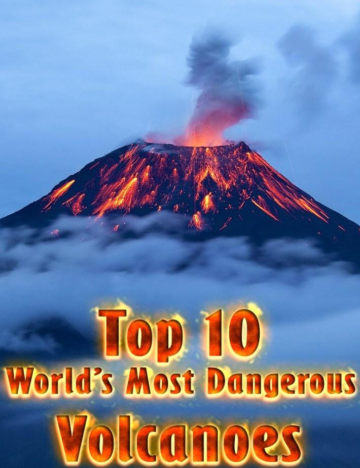 Top 10 World's Most Dangerous Volcanoes