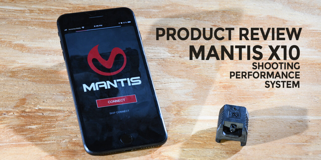 Mantis X10 – Making Dry Fire A Little Less… Dry.