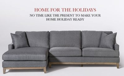 HOME FOR THE HOLIDAYS -- No Time Like the Present to Make Your Home Holiday Ready
