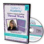Quilter's Academy DVD Featuring Debby Brown. Volume 4: Thread Work