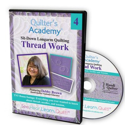 Quilter's Academy DVD Featuring Debby Brown. Volume 4: Thread Work