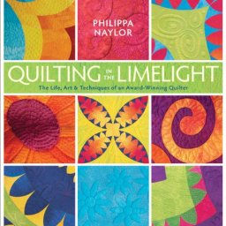 Quilting in the Limelight by Phillipa Naylor ISBN: 978-0-9818860-0-8