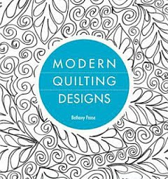 Modern Quilting Designs by Bethany Pease. ISBN: 978-1-60705-558-7. Available at Quilted Joy.com.