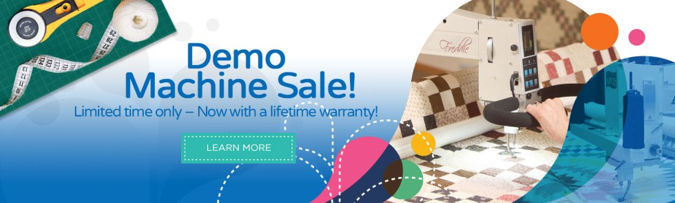 Demo longarm Machine Sale! Limited Time Only - Now with a Lifetime Warranty Learn More