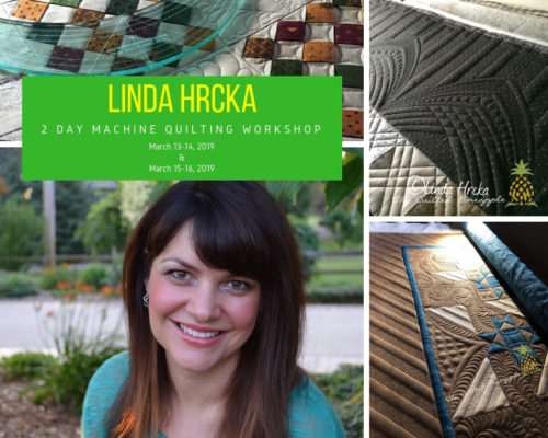Linda Hrcka 2 Day Machine Quilting Workshop March 13-14, 2019 & March 15-16, 2019