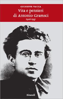Vita e pensieri di Antonio Gramsci (1926-1937)
