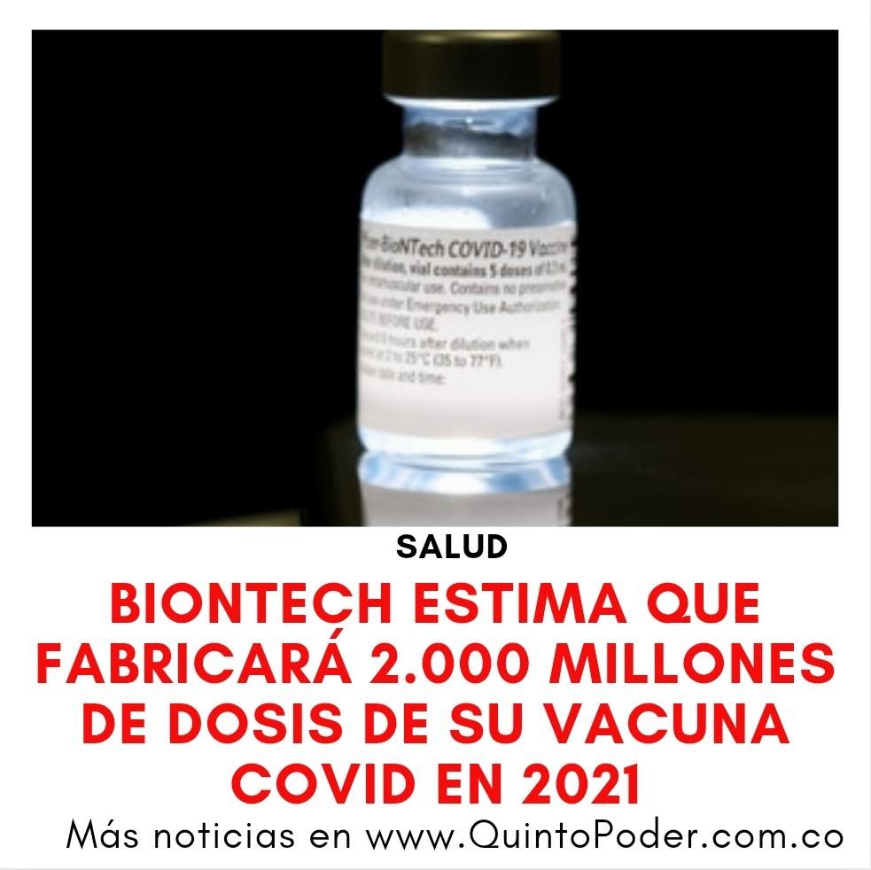 BioNTech estima que fabricará 2.000 millones de dosis de su vacuna Covid en 2021