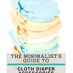 A Minimalist's Guide to Cloth Diaper Accessories