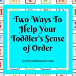 Two Ways to Help Your Toddler's Sense of Order