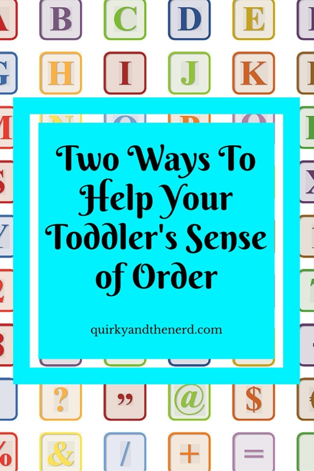 As your toddler's sense of order emerges, there are two ways to help prevent tantrums. Click to read about them here. quirkyandthenerd.com