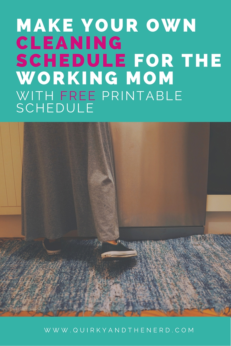 Make Your Own Cleaning Schedule for the Working Mom - Quirky and ...