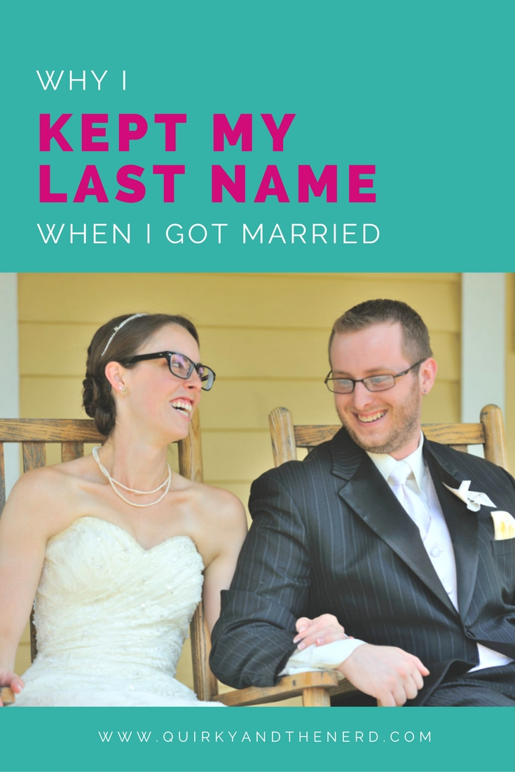 I didn't change my last name when I got married and my husband was perfectly okay with it. Read about why it was an easy decision for me to make. quirkyandthenerd.com