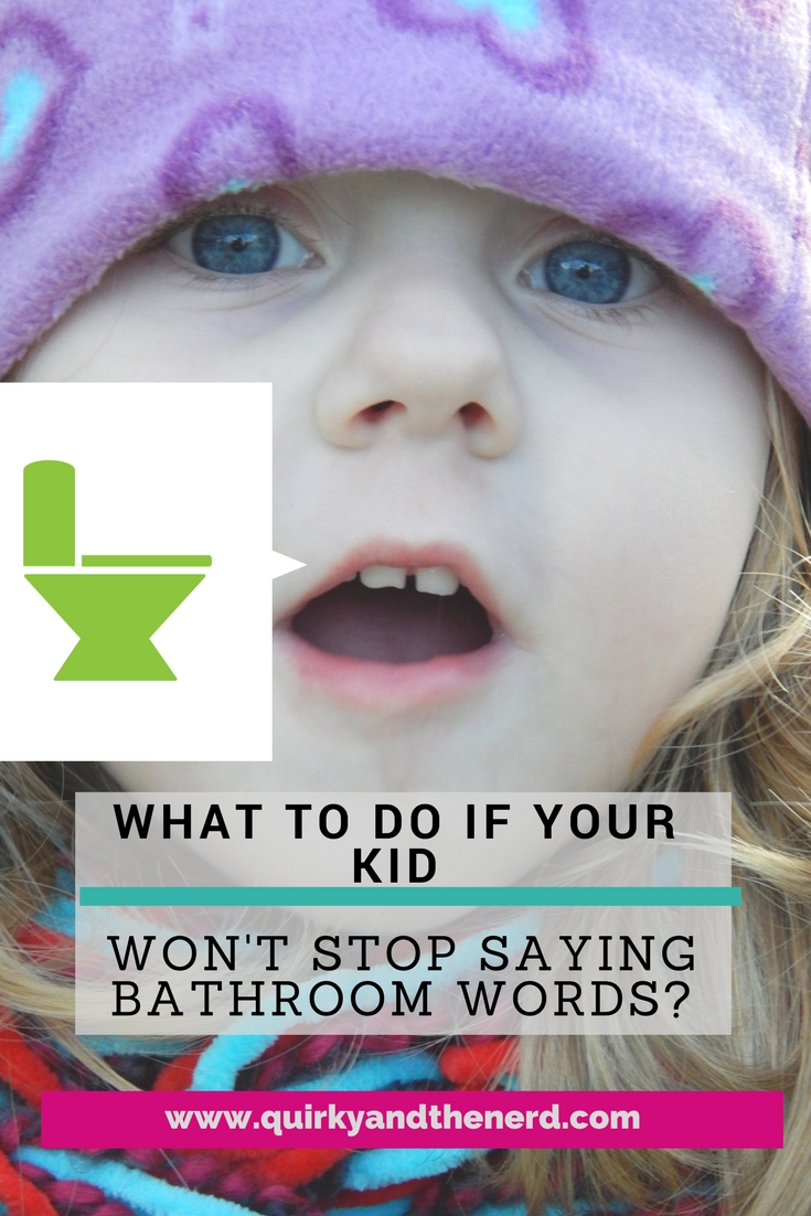 What to do when your kid has a potty mouth quirky and the nerd bathroom humor it is a stage all children will go through but how do fandeluxe Document