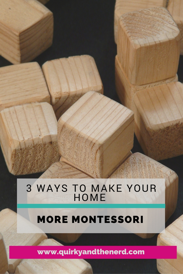 Montessori can seem really intimidating. But there are plenty of easy ways to make your home more Montessori. Here are 3 easy ways to do just that for your kids. quirkyandthenerd.com
