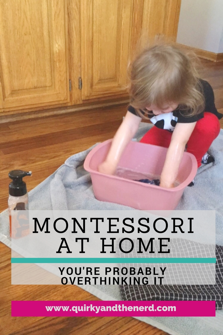 When it comes to Montessori at home, you're probably overthinking it. Read about how I learned that using Montessori ideas in your home doesn't have to be complicated. quirkyandthenerd.com