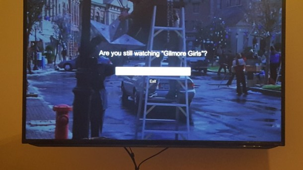 I hate it when Netflix asks, Are you still watching Gilmore Girls?