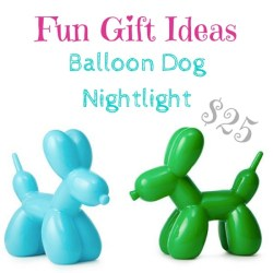 fun gift ideas: balloon dog nightlight $25