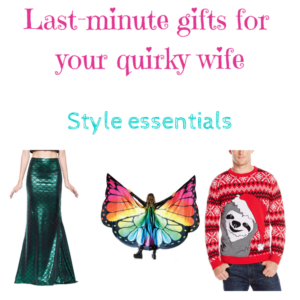 Last-minutes gifts for quirky wife_ style essentials