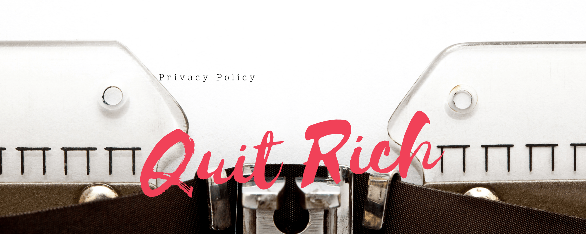 Quit Rich Privacy Policy