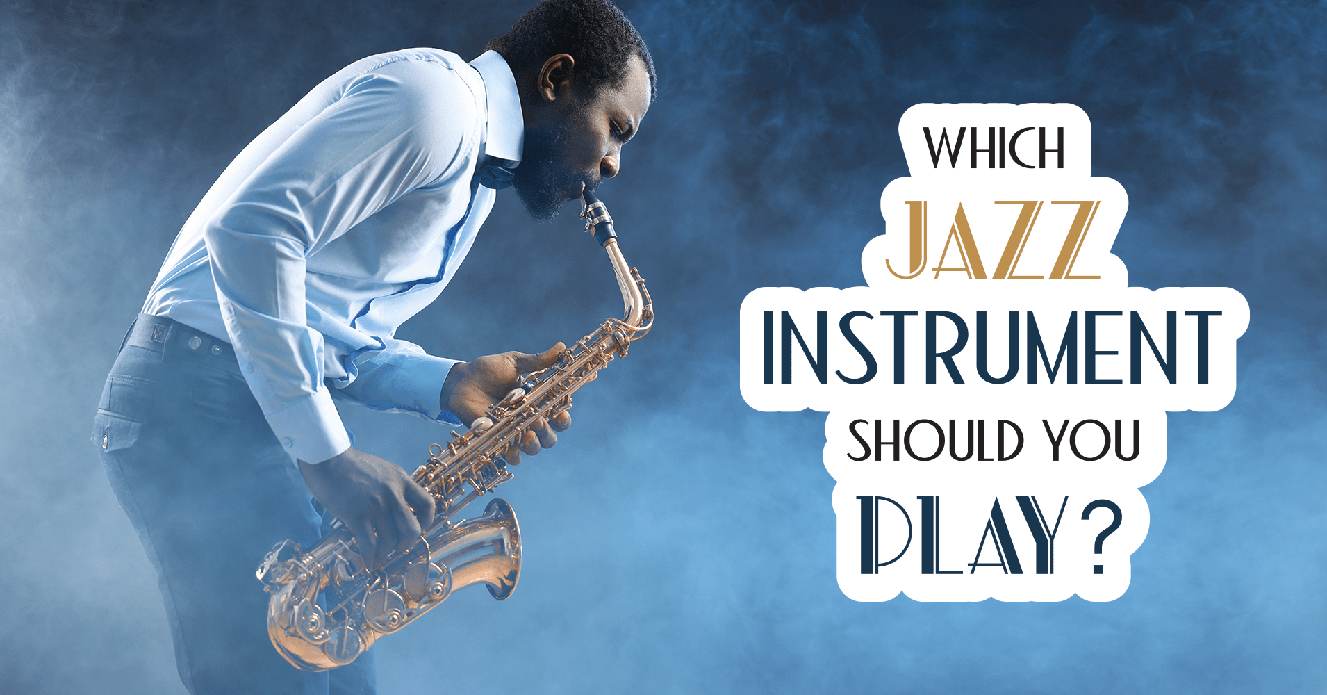 Which Jazz Instrument Should You Play