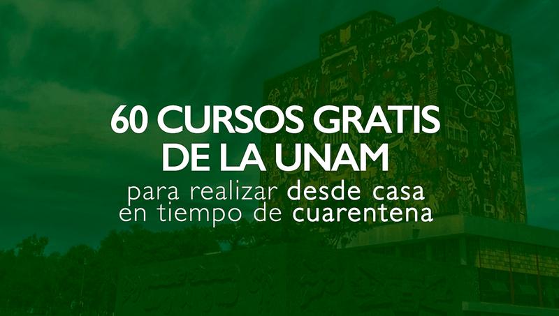 60 cursos gratis de la UNAM