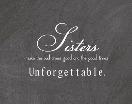 Top 100 Sister Quotes And Funny Sayings With Images Sister Quotes