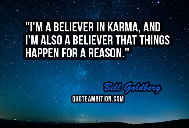 Karma Will Get You Quotes: I Believe Karma Quotes