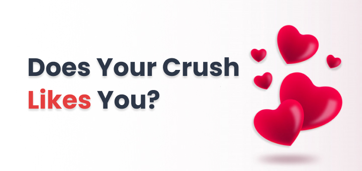 Does Your Crush Actually Like You?