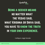 seeker means truth in your own experience sadhguru quotes
