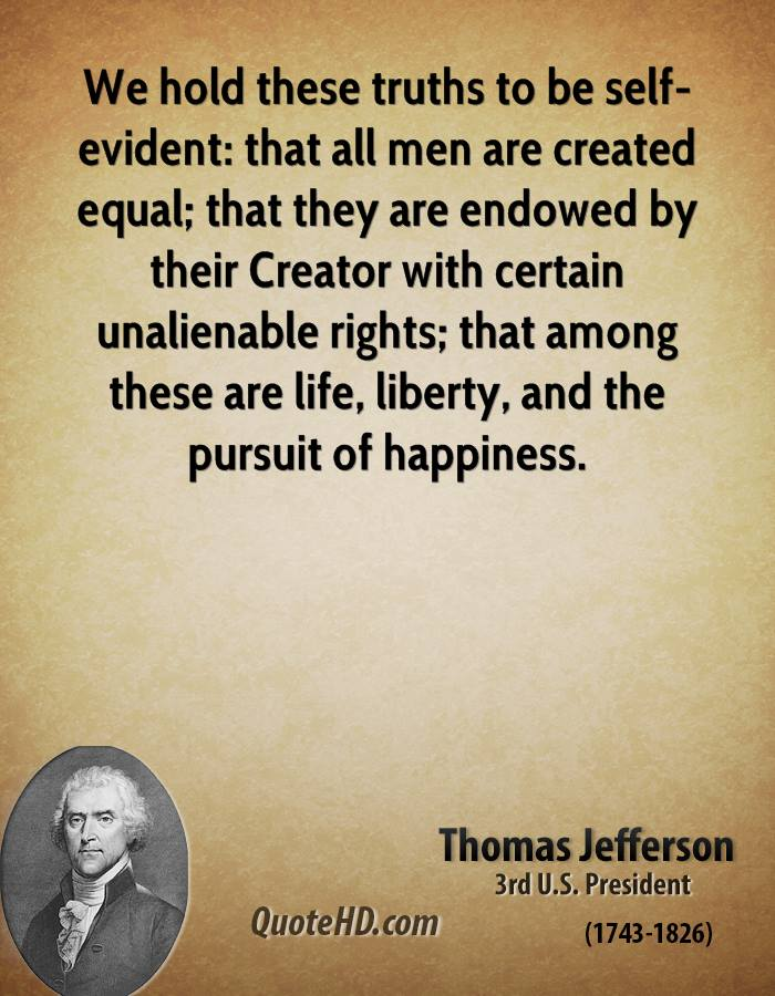 All Life Created Happiness And Are Men Liberty Equal Pursuit