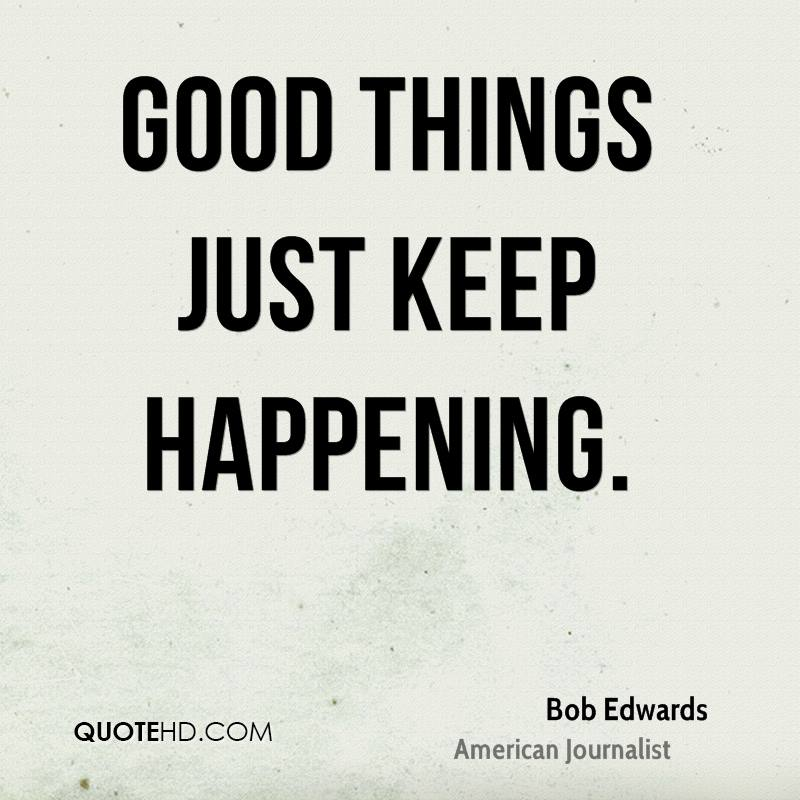 Bob Edwards Quotes   QuoteHD on Outstanding Things  id=40233