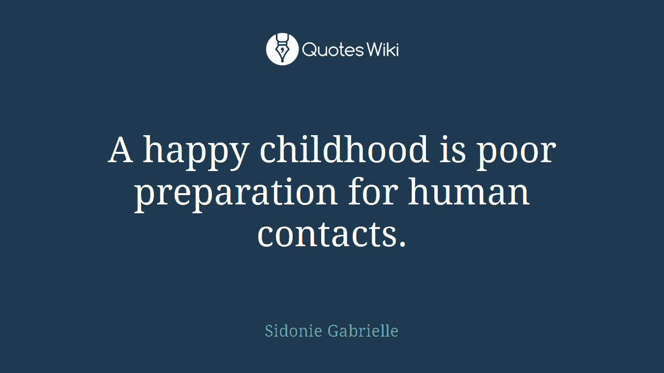 A Happy Childhood Is Poor Preparation For Human