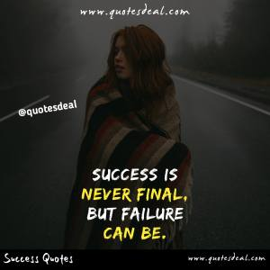 Success is never final