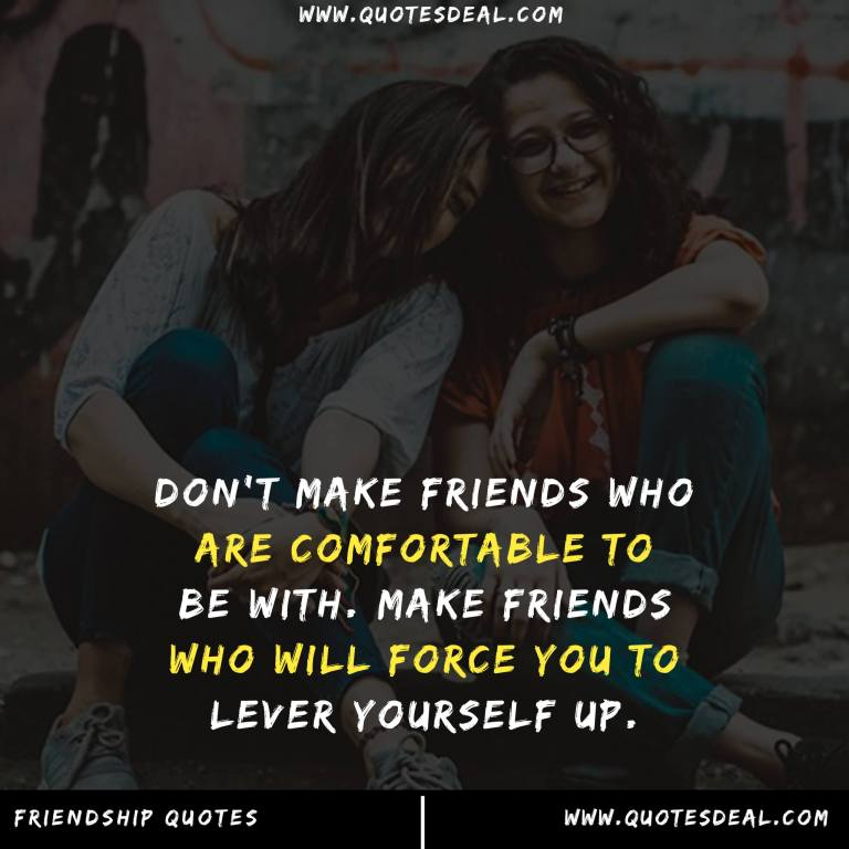 make friends who are comfortable