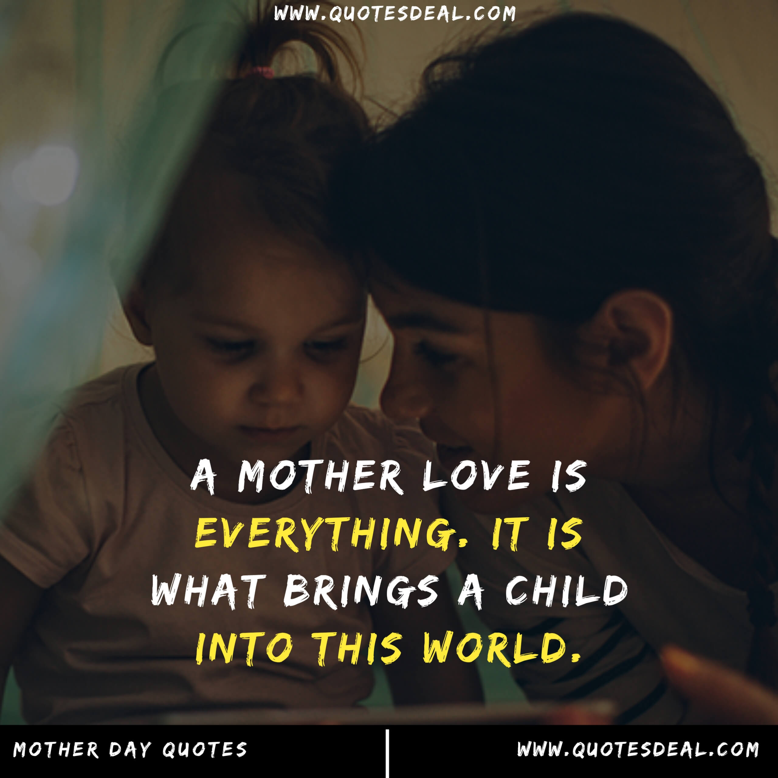 A mother love is everything