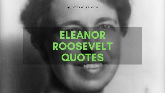 Eleanor Roosevelt famous quotes