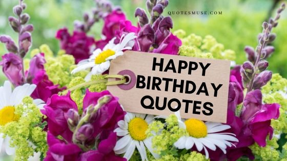 75 Happy Birthday Quotes and Wishes for Prosperity